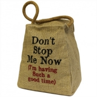 Lrg Jute Ton Shape door Stop - Don't Stop Me Now